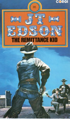 Remittance Kid By J. T. Edson