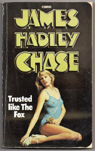 Trusted Like the Fox By James Hadley Chase