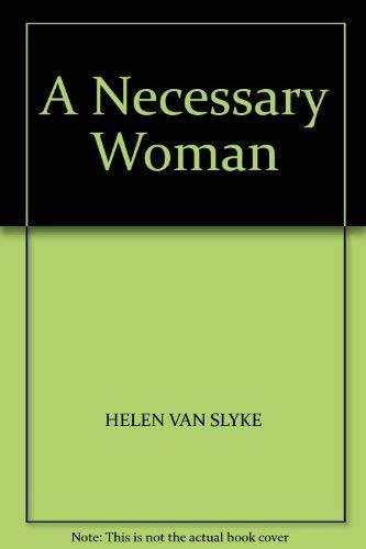 A Necessary Woman By Helen Van Slyke