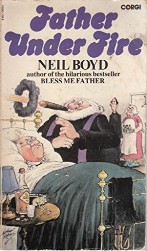 Father Under Fire By Neil Boyd