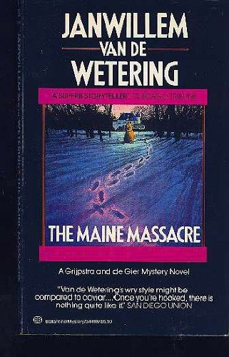 Maine Massacre By Janwillem van de Wetering