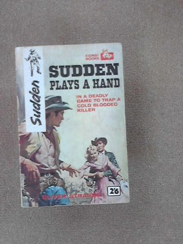 Sudden plays a hand By Oliver Strange