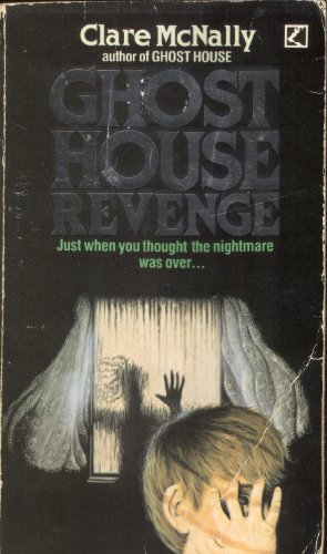 Ghost House Revenge By Clare McNally