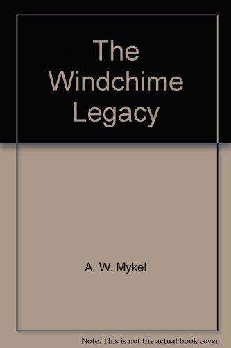 The Windchime Legacy By A.W. Mykel