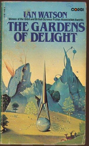 Gardens of Delight By Ian Watson