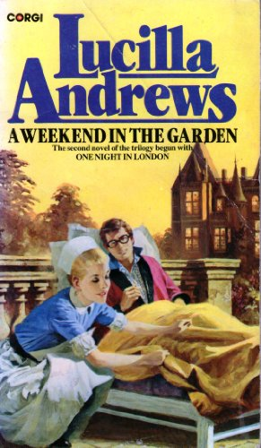 Weekend in the Garden By Lucilla Andrews