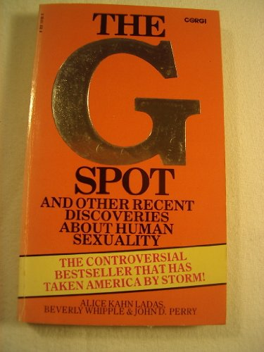 G. Spot and Other Recent Discoveries About Human Sexuality By Alice Kahn Ladas
