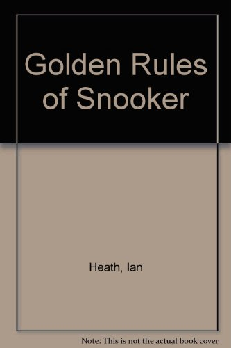 Golden Rules of Snooker By Ian Heath