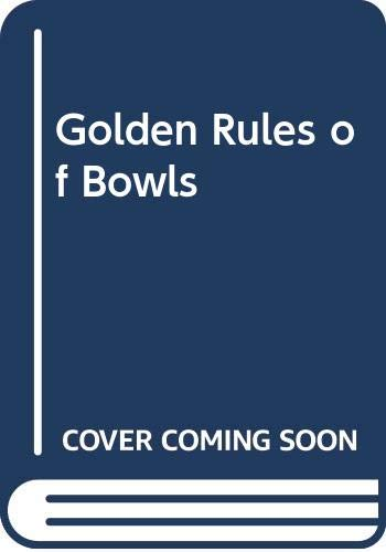 Golden Rules of Bowls By Ian Heath