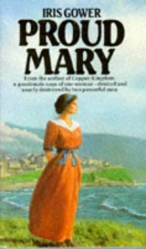 Proud Mary By Iris Gower