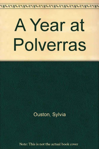 Year at Polverras By Sylvia Ouston
