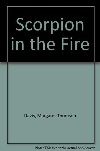Scorpion in the Fire By Margaret Thomson Davis
