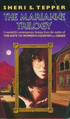 The Marianne Trilogy By Sheri S. Tepper