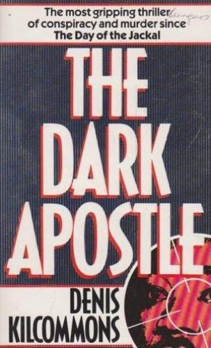 The Dark Apostle By Denis Kilcommons