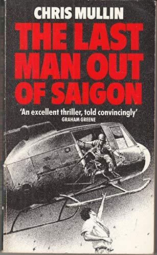 Last Man Out of Saigon By Chris Mullin