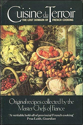 Cuisine Du Terroir Lost Domain Of French Cooking By Edited By