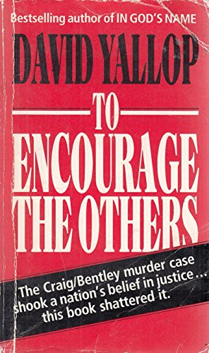 To Encourage the Others By David A. Yallop