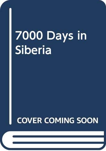 7000 Days in Siberia By Karlo Stajner