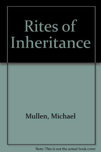 Rites of Inheritance By Michael Mullen