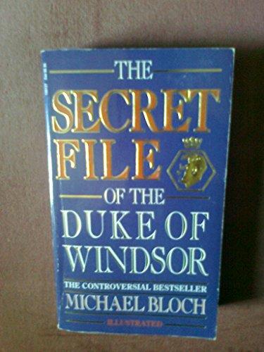 The Secret File of the Duke of Windsor By Michael Bloch