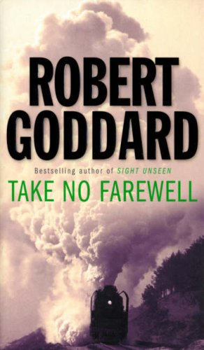 Take No Farewell by Robert Goddard
