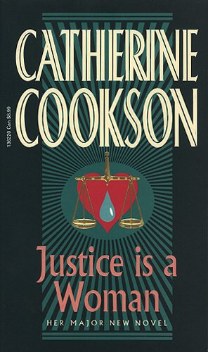 Justice Is A Woman By Catherine Cookson