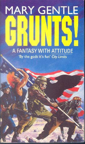 Grunts! By Mary Gentle