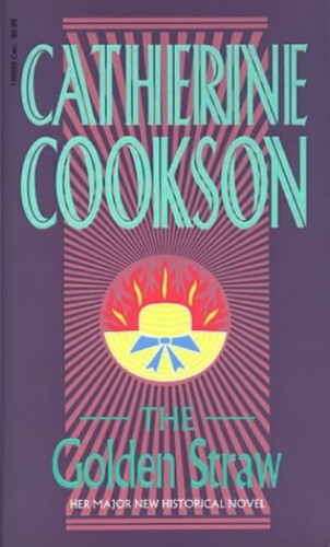 The Golden Straw by Catherine Cookson