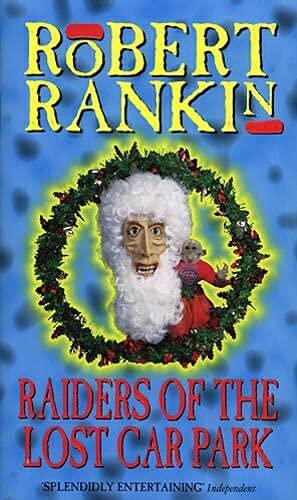 Raiders Of The Lost Carpark By Robert Rankin