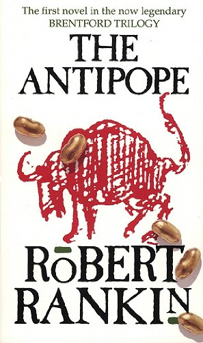 The Antipope (Brentford Trilogy) By Robert Rankin