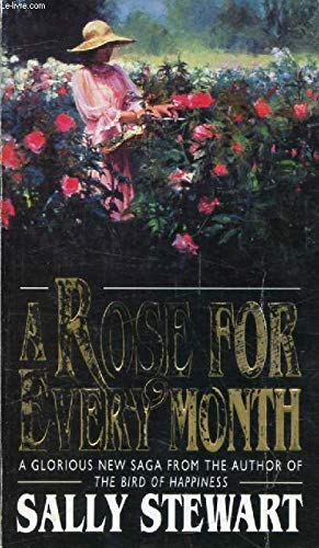 A Rose for Every Month By Sally Stewart