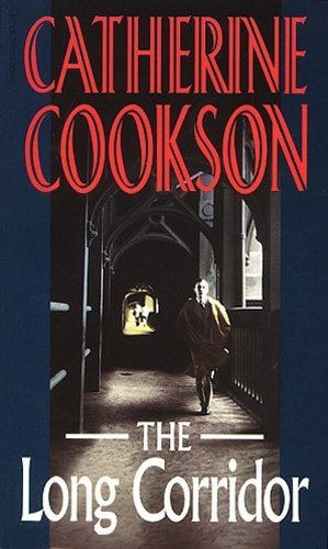 The Long Corridor By Catherine Cookson
