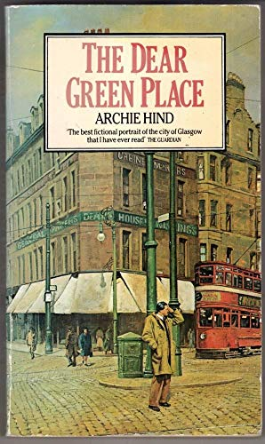 The Dear Green Place By Archie Hind