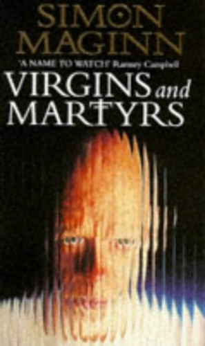 Virgins and Martyrs By Simon Maginn