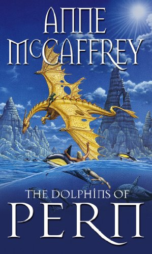 The Dolphins Of Pern (The Dragon Books) By Anne McCaffrey