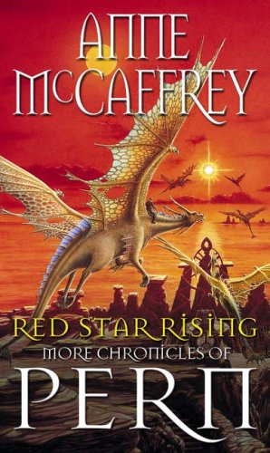 Red Star Rising: More Chronicles Of Pern: 14 (The Dragon Books) By Anne McCaffrey