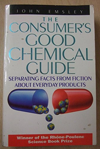 The Consumer's Good Chemical Guide By John Emsley
