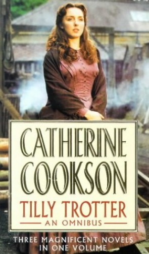 Tilly Trotter Omnibus (Catherine Cookson Ominbuses) By Catherine Cookson