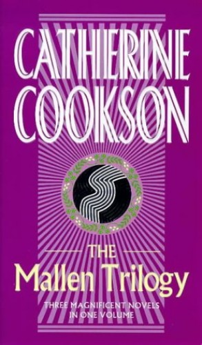 The Mallen Streak Trilogy By Catherine Cookson