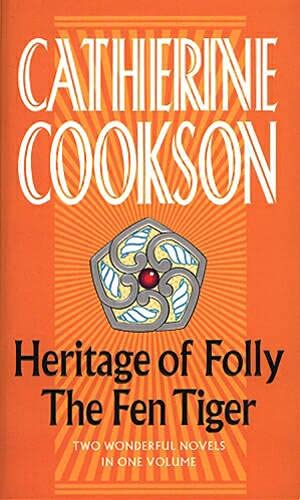 Heritage of Folly and The Fen Tiger By Catherine Cookson