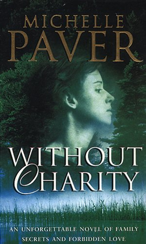 WITHOUT CHARITY By MICHELLE PAVER