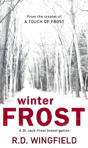 Winter Frost: (DI Jack Frost Book 5) By R. D. Wingfield