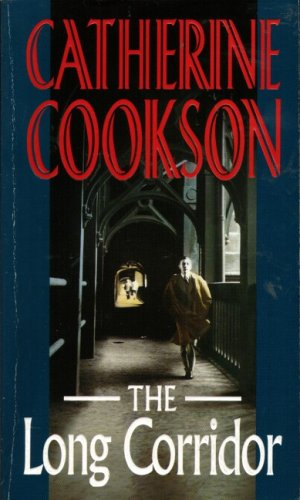 Long Corridor_ the By Catherine Cookson