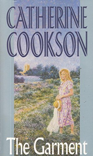 THE GARMENT By Catherine. Cookson