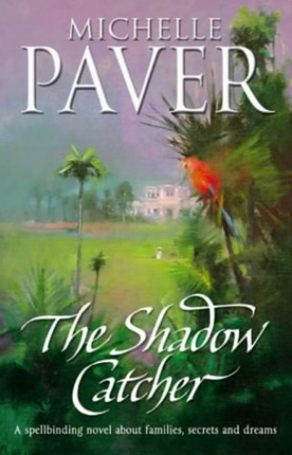 The Shadow Catcher by Michelle Paver