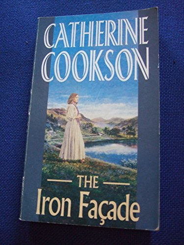 THE IRON FACADE. By Catherine Cookson