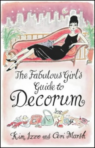 The Fabulous Girl's Guide To Decorum By Ceri Marsh