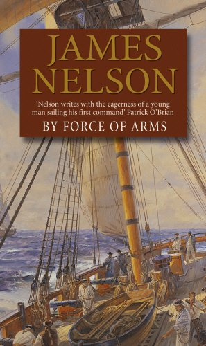 BY FORCE OF ARMS By James Nelson