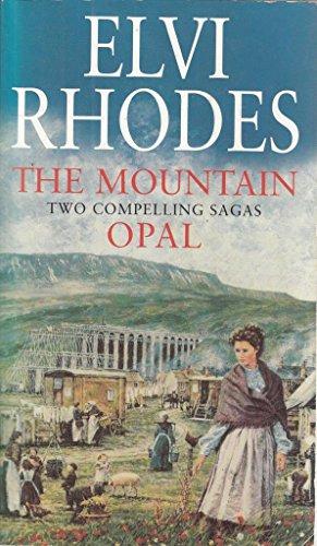 The Mountain / Opal (2 novels in 1) By Elvi Rhodes