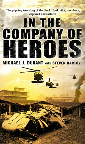 In The Company Of Heroes von Michael J Durant